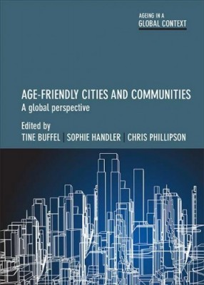 Age-Friendly Cities and Communities: A Global Perspective