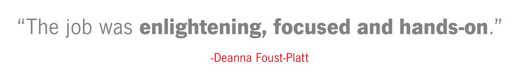 Graphic quote: The job was enlightening, focused and hands on - Deanna Foust-Platt