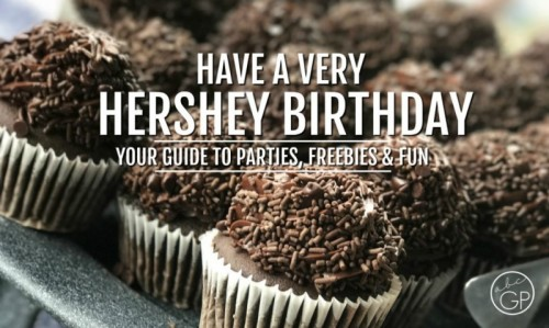 Birthdays are Better in Hershey, PA: A Guide to Parties, Freebies and More