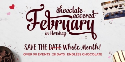 A Guide to Chocolate-Covered February in Hershey, PA