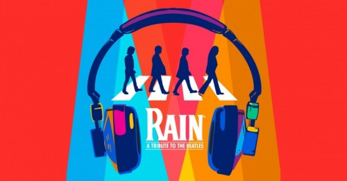 RAIN - A TRIBUTE TO THE BEATLES to Visit Hershey Theatre