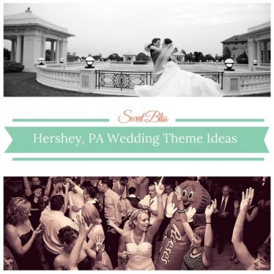 Sweet Bliss! 6 Unique Wedding Theme Ideas, Hershey PA Style