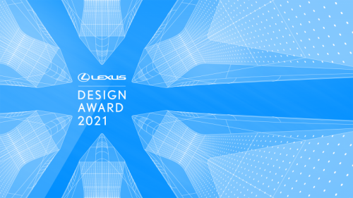 CALL FOR ENTRIES FOR THE 2021 LEXUS DESIGN AWARD