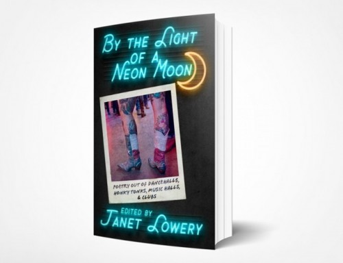 Poetry Anthology titled, By the Light of the Neon Moon...""